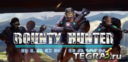 Bounty Hunter: Black Dawn  +