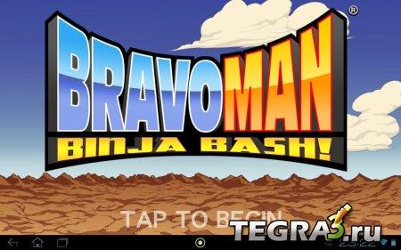 BRAVOMAN: Binja Bash!  (Unlimited Everything)