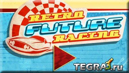 Retro Future Racing (Ретрогонки будущего)  (Mod Money)
